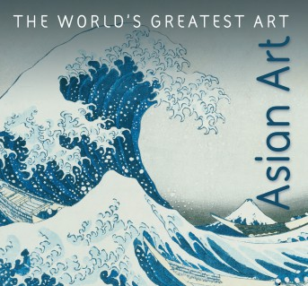 Asian Art - The World's Greatest Art