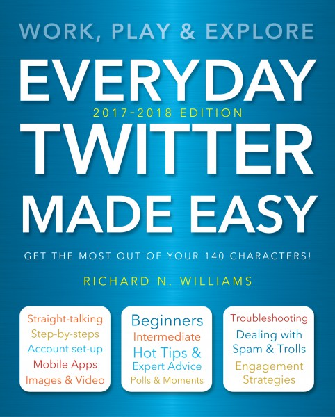 Cover image: Everyday Twitter Made Easy (Updated for 2017-2018)