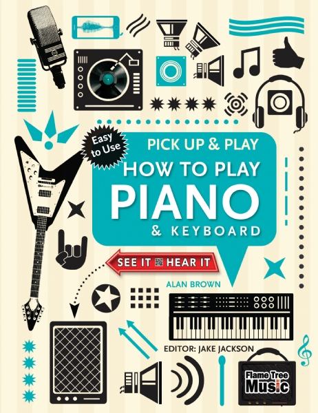 Cover image: How to Play Piano & Keyboard (Pick Up & Play)
