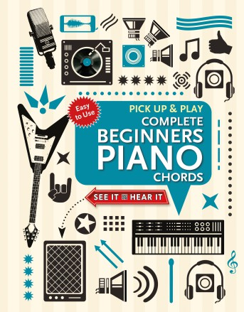 Complete Beginners Chords for Piano (Pick Up and Play)